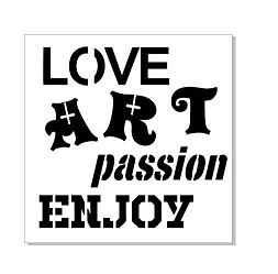 MINI STENCIL 100 X 100 LOVE ART PASSION ENJOY